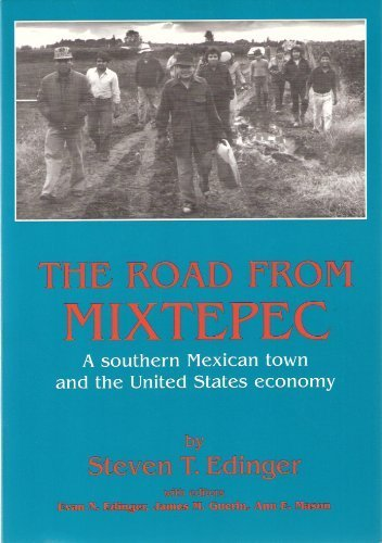 Road From Mixtepec A Southern Mexican: Steven T Edinger