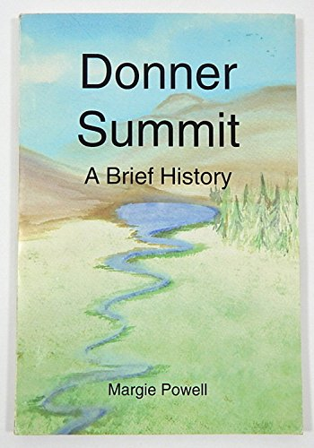 Donner Summit: A Brief History: Powell, Margie