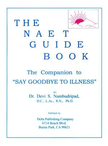 The NAET Guide Book (4th Ed.): Nambudripad, Devi S., Dr., Ph.D.