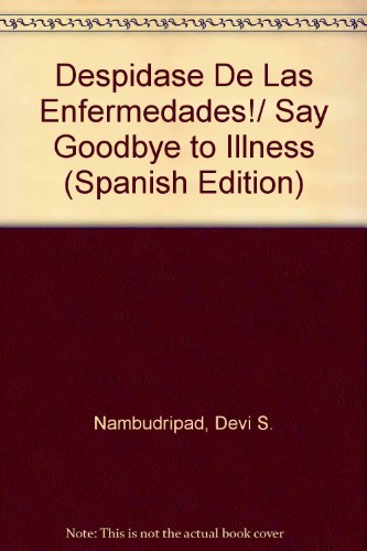 9780965824262: Despidase De Las Enfermedades!/ Say Goodbye to Illness (Spanish Edition)