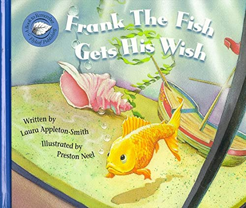Frank the Fish Gets His Wish (Books to Remember Series): Appleton-Smith, Laura