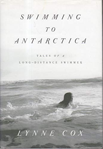9780965825931: Swimming to Antarctica: Tales of A Long-Distance Swimmer