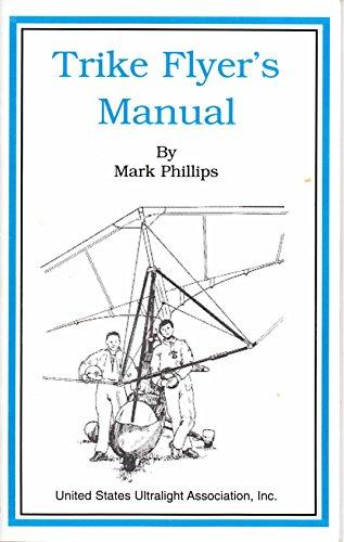 Trike Flyer's Manual: Phillips, Mark