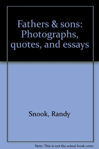 Fathers & Sons: Photographs, Quotes and Essays: Snook, Randy