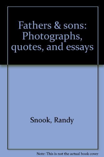 Fathers & Sons: Photographs, Quotes & Essays: Snook, Randy