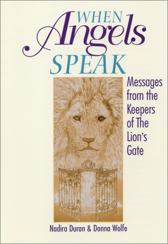 9780965829007: When Angels Speak: Messages From the Keeper's of the Lion's Gate