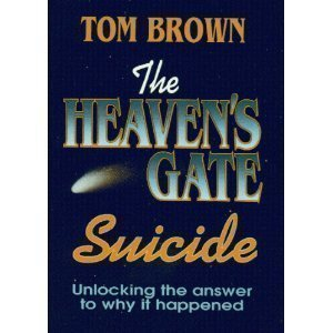 9780965830508: The Heaven's Gate Suicide: Unlocking the Answer to Why It Happened