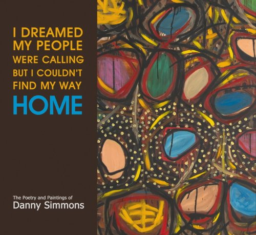 I Dreamed My People Were Calling But I Couldn't Find My Way Home: Danny Simmons