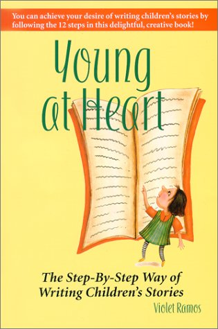 9780965833417: Young at Heart, The Step-By-Step Way of Writing Children's Stories