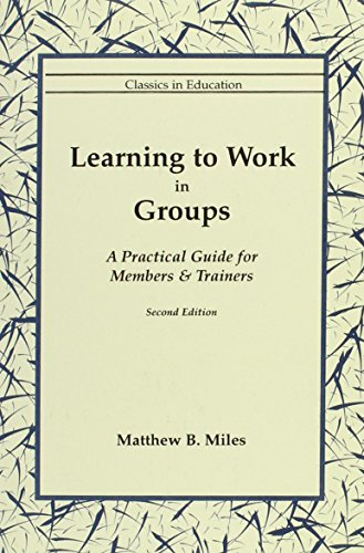 9780965833981: Leraning to Work in Groups: A Practical Guide for Members and Trainers