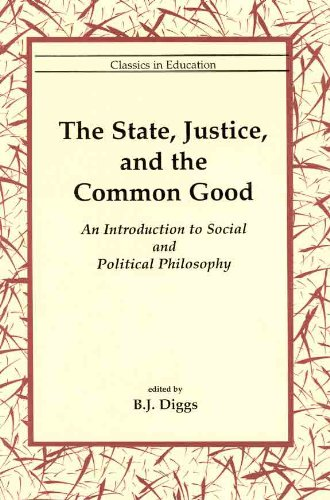 9780965833998: The State, Justice, and the Common Good: An Introduction to Social and Political Philosophy
