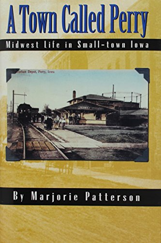 9780965834100: A Town Called Perry: Midwest Life in Small-Town Iowa
