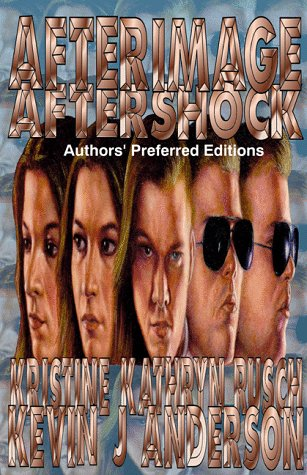 Afterimage / Aftershock: Rusch, Kristine Kathryn and Kevin J. Anderson