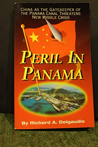 Peril In Panama: China As The Gatekeeper Of The Panama Canal Threatens New Missile Crisis: ...