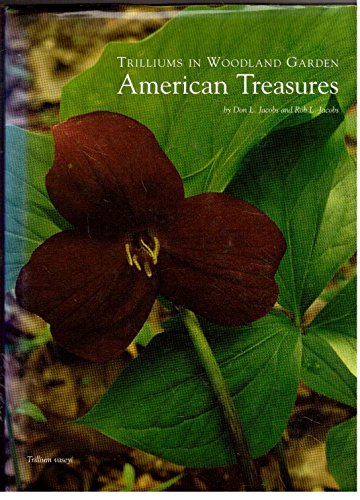 Trilliums in Woodland and Garden American Treasures
