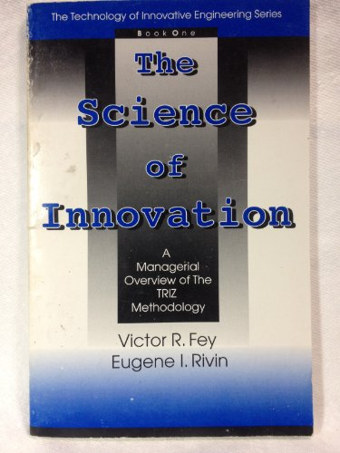 9780965835909: The Science of Innovation: A Managerial Overview of the TRIZ Methodology