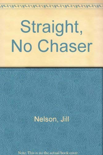 Straight, No Chaser: How I Became a Grown-up Black Woman: Nelson, Jill