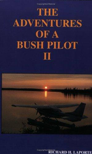 The Adventures of a Bush Pilot II: La Porte, Richard