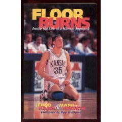 9780965839211: Floor Burns: Inside the Life of a Kansas Jayhawk