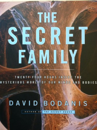 9780965839303: The Secret Family: 24 Hours Inside the Mysterious World of Our Minds and Bodies