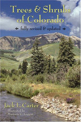 Trees And Shrubs of Colorado: Carter, Jack L.