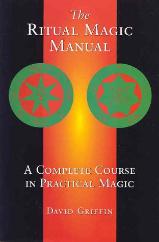 The Ritual Magic Manual: A Complete Course: David Griffin
