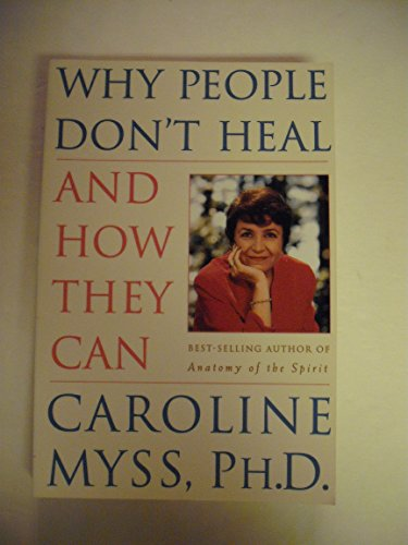 9780965845717: Why People Don't Heal and How They Can