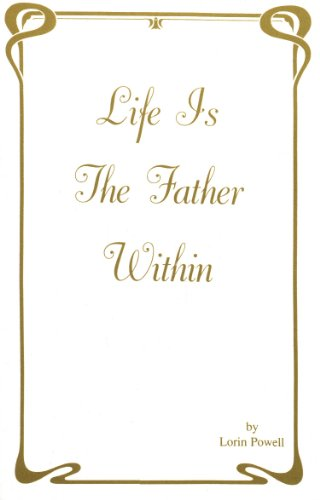 9780965846004: Life is the Father Within