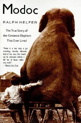 9780965846080: Modoc - The True Story Of The Greatest Elephant That Ever Lived
