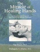 9780965849746: The Miracle of Healing Hands