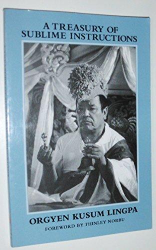 A Treasury of Sublime Instructions: Orgyen Kusum Lingpa