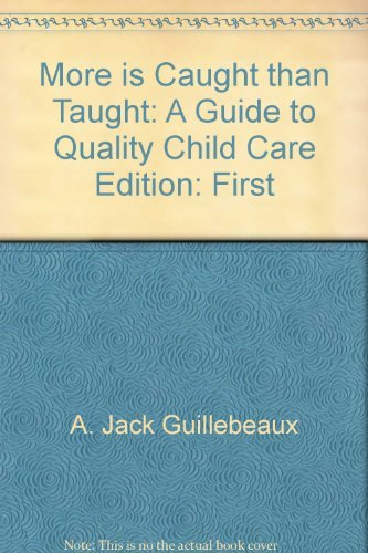 More Caught Than Taught: A Guide to: A. Jack Guillebeaux