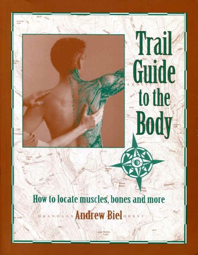 Trail Guide to the Body: How to: Biel, Andrew R.