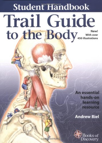 9780965853460: Trail Guide to the Body Student Handbook: How to Locate Muscles, Bones and More