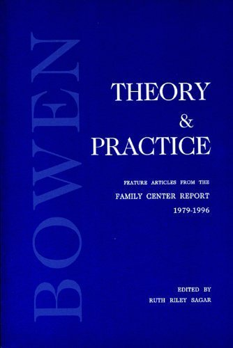 9780965854009: Bowen Theory and Practice : Feature Articles from the Family Center Report 1979-1996
