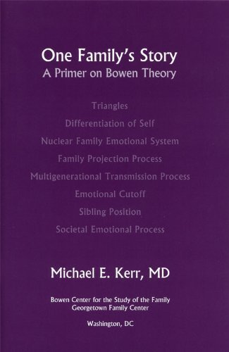 One Family's Story: A Primer on Bowen Theory: Michael E. Kerr
