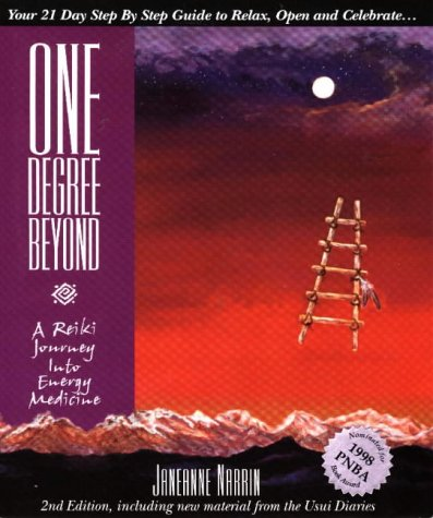 9780965854542: One Degree Beyond: A Reiki Journey Into Energy Medicine: Your 21-Day Step-By-Step Guide to Relax, Open and Celebrate