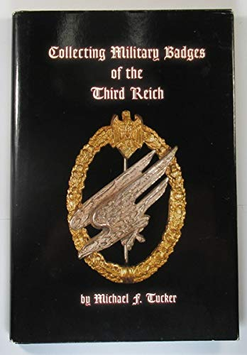 9780965854603: Collecting Military Badges of the Third Reich