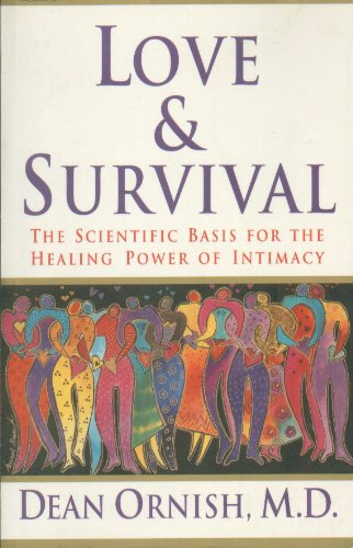 9780965855549: Love & Survival - The Scientific Basis For The Healing Power Of Intimacy
