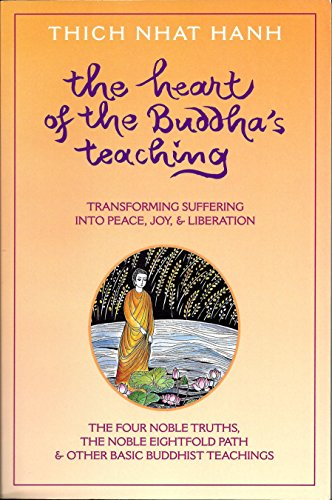9780965856263: The Heart of the Buddha's Teaching