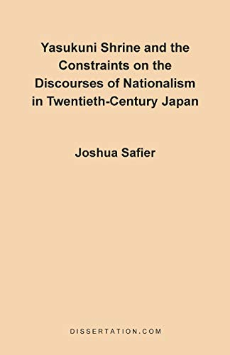 9780965856416: Yasukuni Shrine and the Constraints on the Discourses of Nationalism in Twentieth-Century Japan