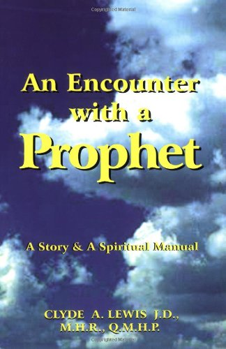 9780965857406: An Encounter with a Prophet: A Story & A Spiritual Manual
