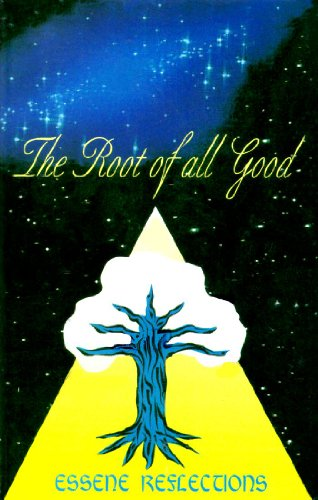9780965858199: The Root of All Good: Essene Reflections