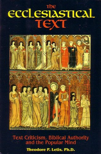 The Ecclesiastical Text: Text Criticism, Biblical Authority & the Popular Mind: Letis, Theodore...