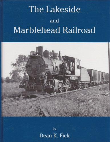 9780965862417: The Lakeside and Marblehead Railroad