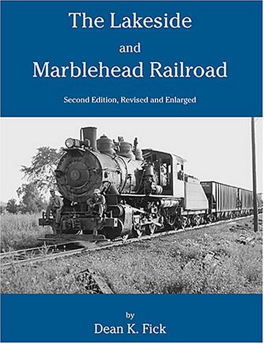 9780965862424: The Lakeside and Marblehead Railroad, Second Edition