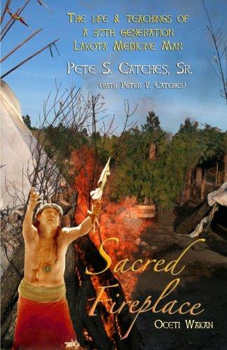 9780965862622: Sacred Fireplace - The Life & Teachings of a 37th Generation Lakota Medicine Man
