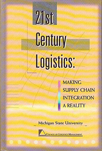 21st Century Logistics: Making Supply chain Integration: Donald J. Bowersox;