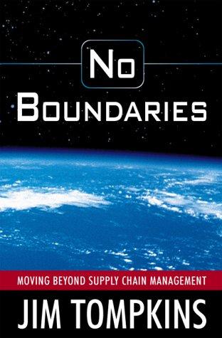 No Boundaries : Moving Beyond Supply Chain: James A. Tompkins