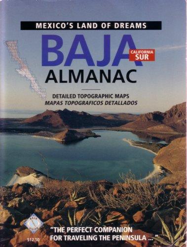 Baja California Sur Almanac: Topographic Maps: Crumpton, Landon S.